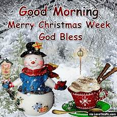 good morning merry christmas week pictures photos and images for facebook pinterest
