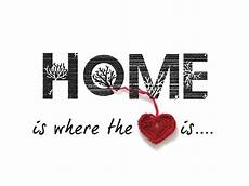 home is where the heart is the awesome family home is where the heart is