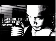 Did Black The Ripper Die,Black The Ripper dead at 32 – Rapper who fought to|2020-04-08