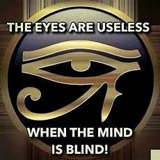 spiritual meaning of black eyes the eye is useless when the mind is blind african spirituality kemetic spirituality black