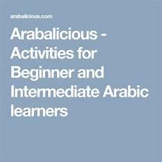 intermediate arabic worksheets 19833 arabalicious activities for beginner and intermediate arabic learners educational consultant