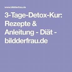 unser plan f 252 r eine 3 tage detox kur in 2020 detox kur