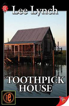 toothpick house plans toothpick house by lee lynch bold strokes books