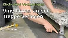 vinylboden auf fliesen verlegen vinylboden an der treppe verlegen youtube von klick vinyl