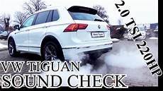 Vw Tiguan Sound - vw tiguan 2 0 tsi 220hp 162kw sound check