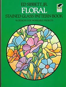 Floral Stained Glass Pattern Book floral stained glass pattern book 96 designs suncatchers