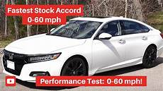 Accord 0 To 60 2019 honda accord 0 60 acceleration test how fast
