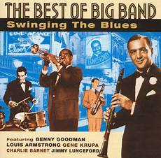 swing best of the big bands the best of big band swinging the blues various artists