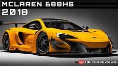 Mclaren F1 2018 - 2018 mclaren 688hs review rendered price specs release