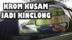cara mudah membuat lapisan krom chrome yang kusam di mobil menjadi kinclong youtube