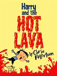 children s picture books about hawaii volcano book for kids harry and the hot lava review