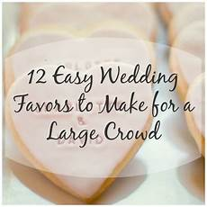12 wedding favors easy enough to make for a large crown diy weddings
