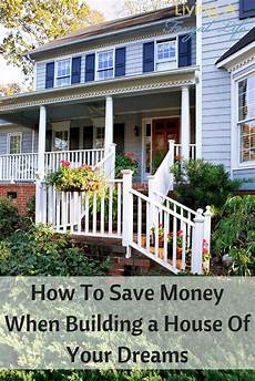 how to save money when building a house how to save money when building a house of your dreams