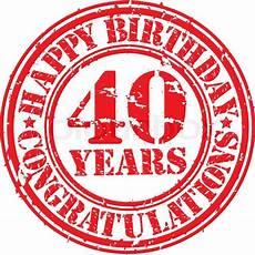 geburtstag 40 jahre happy birthday 40 years grunge rubber stock vector
