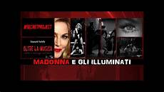 madonna e gli illuminati madonna e gli illuminati secret project e monarch