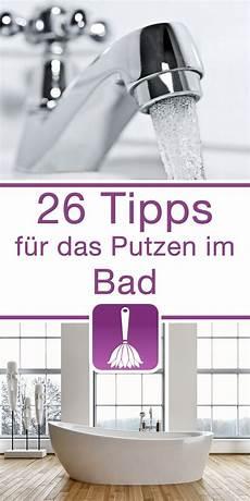 26 tipps tricks f 252 r das putzen im bad badezimmer