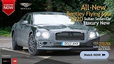 Bentley Neuheiten 2020 by 2020 Bentley Flying Spur Interior Bentley Review