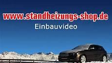 webasto standheizung einbau einbauvideo www standheizungs