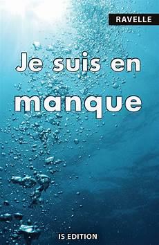 Sortie De Quot Je Suis En Manque Quot De Ravelle Collection