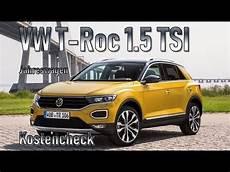 Vw T Roc 1 5 Tsi 2018 Unterhaltskosten Jahreswagen