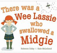 Image result for there was a wee lassie who swallowed a midgie