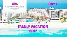family vacation to cancun mexico 2017 day 1 youtube