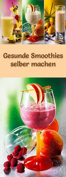 gesunde smoothies selber machen 15 leckere smoothie rezepte