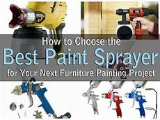 how to choose the best paint sprayer for your next