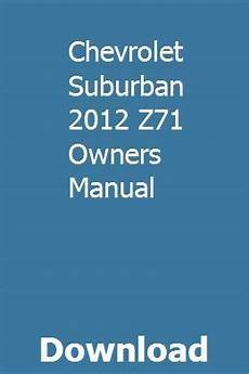 car repair manuals download 2012 chevrolet impala electronic valve timing chevrolet suburban 2012 z71 owners manual repair manuals chevrolet traverse chilton repair