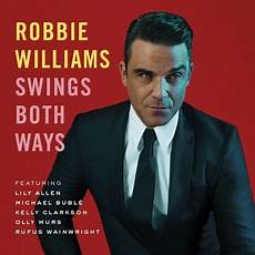 robbie williams swing tour paroles et traduction robbie williams swing supreme