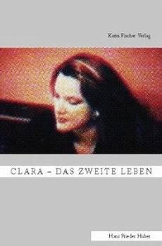 Clara Das Zweite Leben Hans Fr Huber Buch Buecher De
