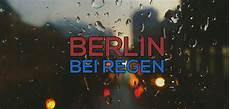 Wetter Morgen In Berlin - berlin bei regen 25 aktivit 228 ten bei schlechtem wetter