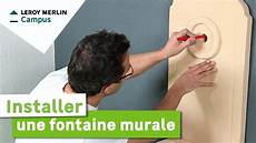 Comment Installer Une Fontaine Murale Leroy Merlin