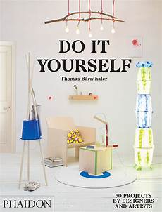 do it your self do it yourself design phaidon store