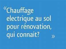 chauffage au sol electrique renovation chauffage electrique au sol pour r 233 novation qui connait