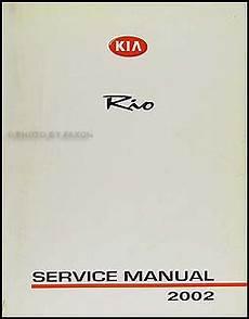vehicle repair manual 2002 kia spectra auto manual 2002 kia rio repair shop manual original