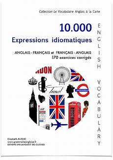expressions anglaises et fran 231 aises grammaire anglaise