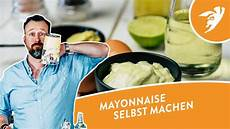 mayonnaise selber machen i einfach schnell in 1 minute i