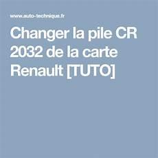 Remplacement De La Pile De La Premi 232 Re Carte Renault