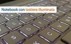 notebook tastiera illuminata migliori notebook con tastiera retroilluminata