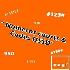Tous Les Codes Et Num 233 Ros Courts Chez Orange Cameroun Le