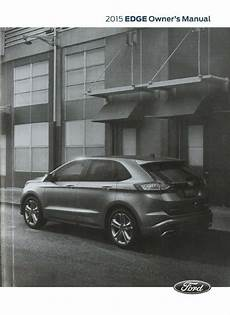 auto repair manual online 2011 ford edge lane departure warning 2015 ford edge owners manual user guide reference operator book ebay