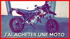 acheter une moto j ai acheter une moto derbi drd senda x treme 50cc
