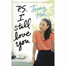 to all the boys i ve loved before p s i still you to all the boys i ve loved before