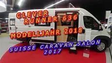 Clever Runner 636 Modelljahr 2018 Suisse Caravan Salon