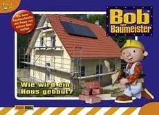 Bob Der Baumeister Baustellenbuch Band 1 Wie Wird Ein