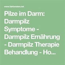 Pilze Im Darm - pilze im darm darmpilz symptome darmpilz ern 228 hrung