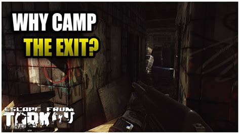 tried to camp the exit