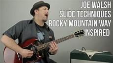 slide guitar techniques joe walsh slide guitar techniques inspired by quot rocky mountain way quot open e