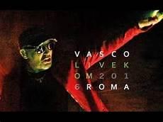 lo show vasco vasco intro lo show lo vedi live kom 2016 23